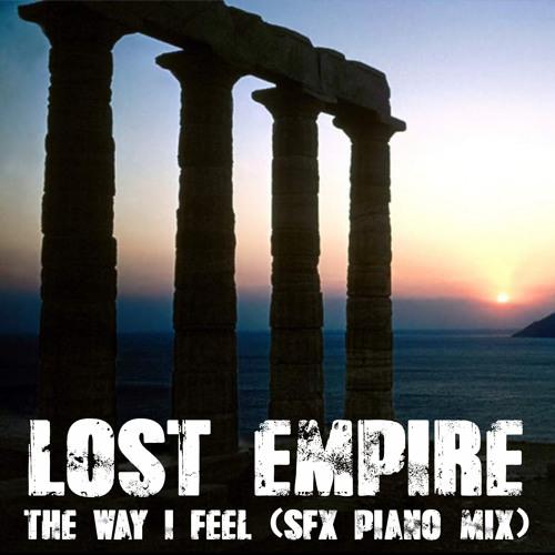 The Way I Feel (SFX's Piano Mix)-Lost Empire