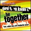 Dani B vs Karim R. Feat. Adam Clay & Stephanie Ocean - Be Together ( Remix Mashup DJRICARDOMS)