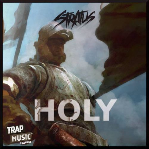 Holy by Stratus - TrapMusic.NET Exclusive