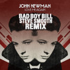 Love Me Again (Bad Boy Bill & Steve Smooth Remix) - John Newman [FREE DOWNLOAD]