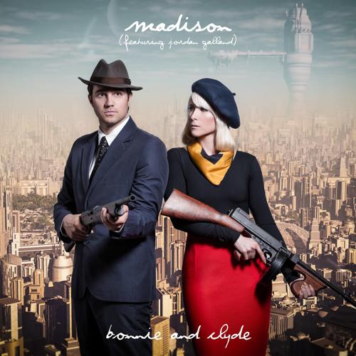 Bonnie & Clyde - Madison ft. Jordan Galland