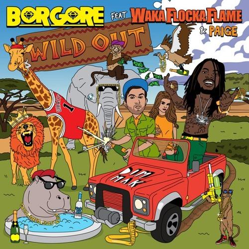 Borgore feat. Waka Flocka Flame & Paige - Wild out (Frexyl Remix)