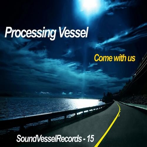 Processing Vessel - Come With Us