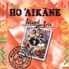 Ho'aikane - Rub a Dub medley
