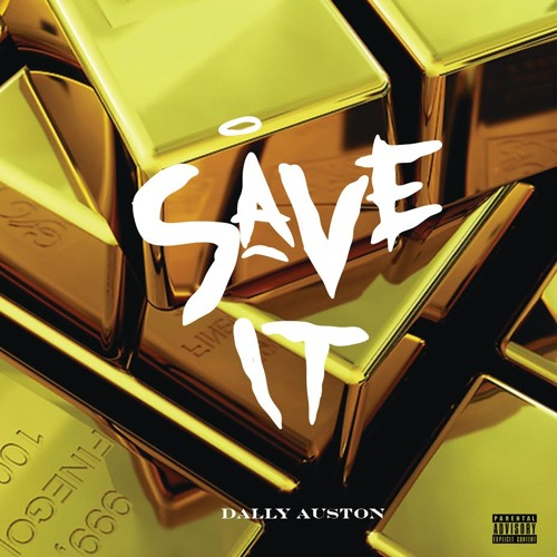 Dally Auston - SAVE IT PROD. Smoko Ono