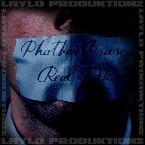 Phatboi Crasey ft. Dylan B.-Real Talk
