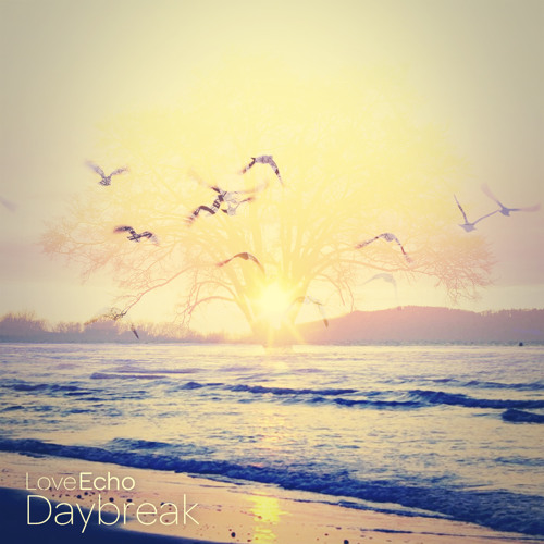 Love Echo - Daybreak (Sun Glitters Remix)