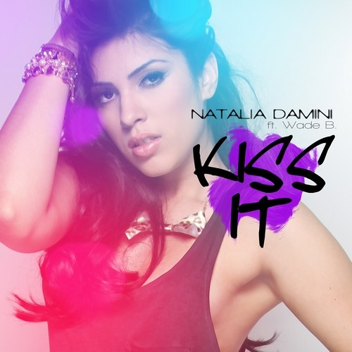 Kiss It - Natalia Damini feat. Wade B