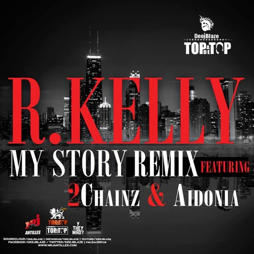 R.Kelly, Aidonia & 2Chainz - My Story Remix (By DeejBlaze)