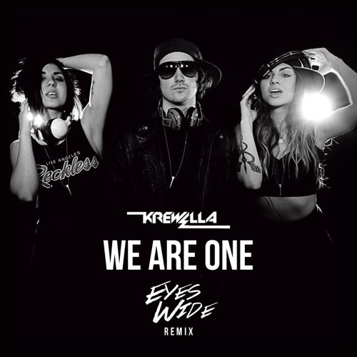 Krewella - We Are One (Eyes Wide Remix)