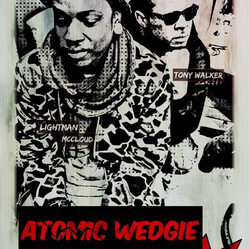 Atomic Wedgie - Lightman McCloud x Tony Walker