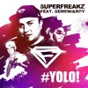 Superfreakz - Yolo (DJ Blizzzard Shout edit) [feat. Gemeni & Roy]