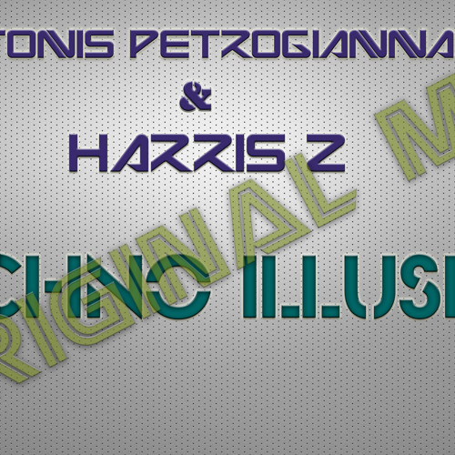 Antonis Petrogiannakis & Harris Z - Techno Illusion (Original Mix)