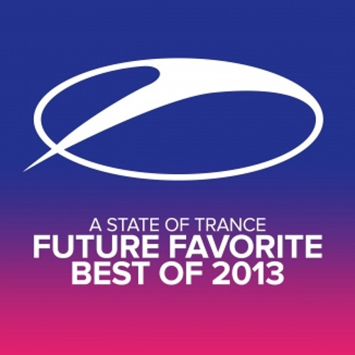 Armin van Buuren - A State Of Trance (Future Favorite - Best Of 2013)
