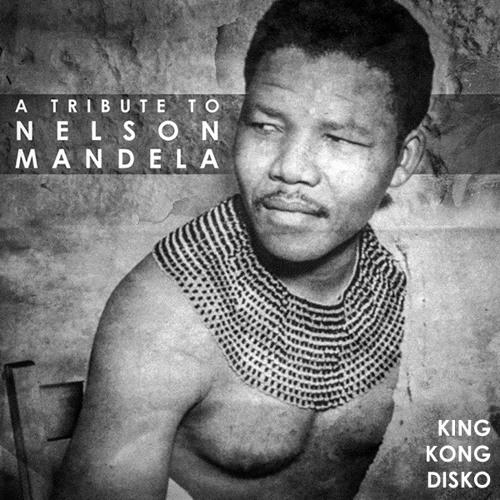 A Tribute to Nelson Mandela [King Kong Disko 2013]