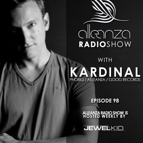 Jewel Kid presents Alleanza Radio Show - Ep.98 Kardinal