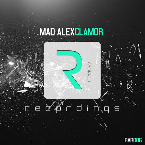 Mad Alex - Clamor [OUT NOW!]