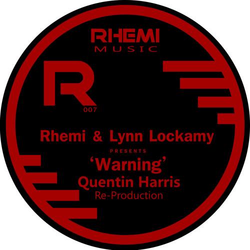 Rhemi & Lynn Lockamy - Warning (Quentin Harris Remix)