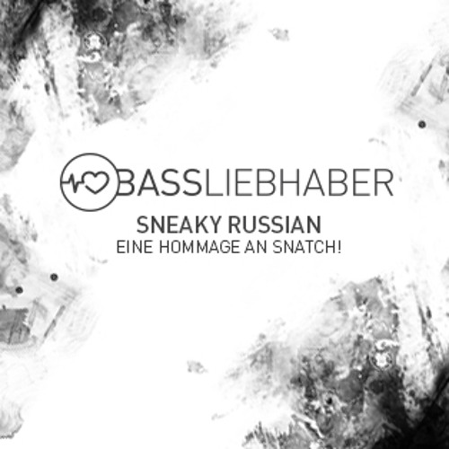 Sneaky Russian - Hommage an Snatch! (Bassliebhaber, 2011)