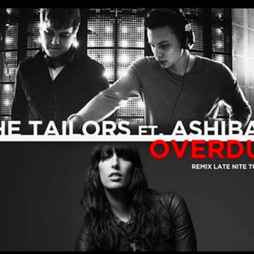The Tailors ft. Ashibah - Overdue (Radio edit) [released by Issamin Records]