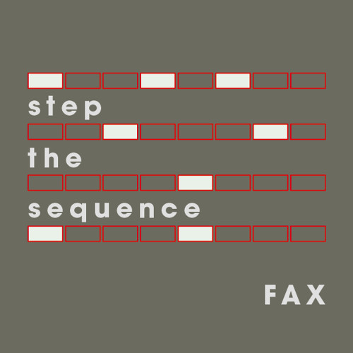 Step The Sequence - FAX