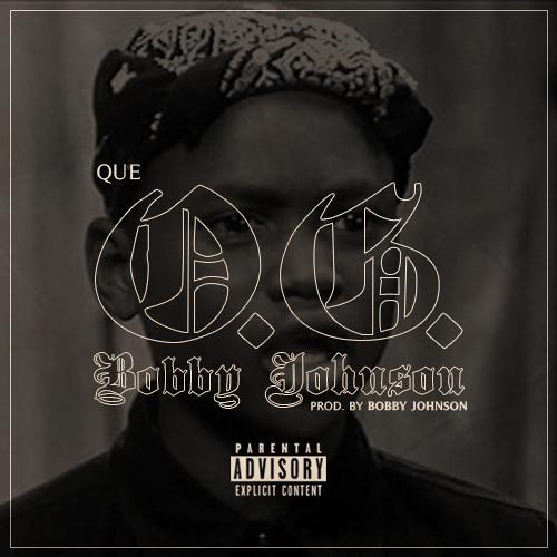 Que - O.G. Bobby Johnson (Prod. by Bobby Johnson)
