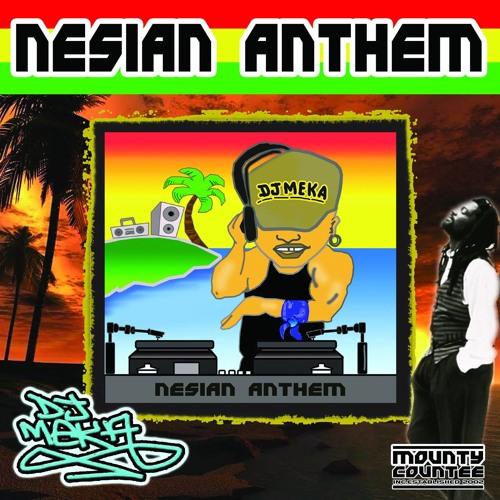 Nesian Anthem 1 Dj Meka 2007