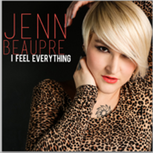 I FEEL EVERYTHING - JENN BEAUPRE