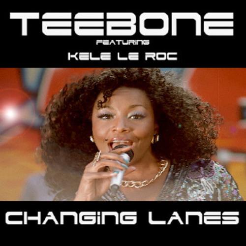 OUT NOW: Teebone Feat Kele Le Roc - Changing Lanes (Matt Jam Lamont & Owen DCS Vocal)