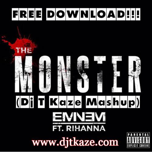 The Monster - Eminem Ft Rihanna (Dj T Kaze Mashup)