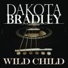 Wild Child - Dakota Bradley