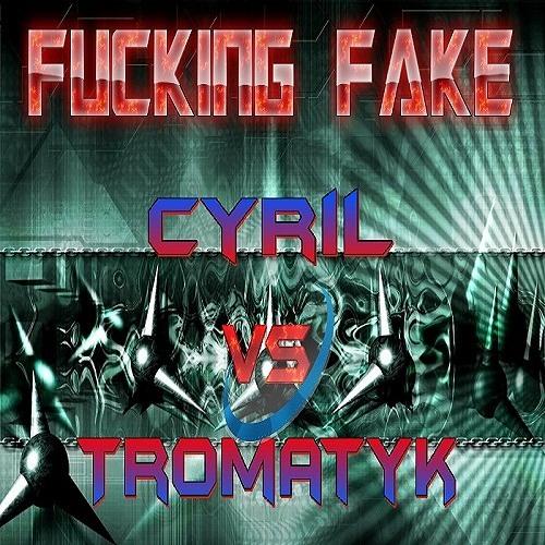 Fucking Fake --C-RYL Uncloned VS Trömatyk Divergence--