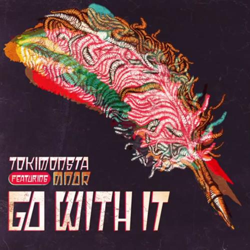 Go WiTH iT (STeVe1DER BooTleg) - ToKIMoNSTA x DaN FaRBeR & Ori Shochat