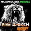 Martin Garrix Juan Magan Felipe C Animals Suave Kike Amyach Mashup mp3