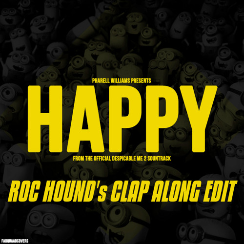 Pharrell Williams - Happy (Roc Hounds Clap Along Edit)