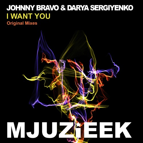 Johnny Bravo & Darya Sergiyenko - I Want You (Vocal Mix)