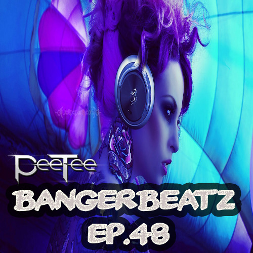 "PeeTee presents ""Bangerbeatz"" Ep.48 - Electro & House Club Mix"
