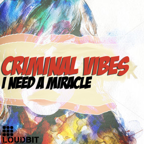Criminal Vibes - I Need A Miracle (club mix) demo teser