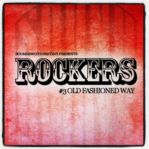 ROCKERS #3 - OLD FASHIONED WAY
