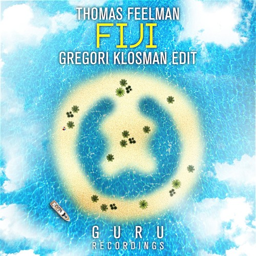THOMAS FEELMAN - FIJI (GREGORI KLOSMAN EDIT)[Preview]