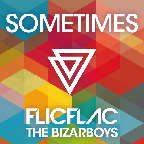 FlicFlac & The Bizarboys - Sometimes