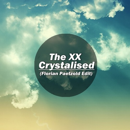 The XX - Crystalised (Florian Paetzold Edit)