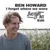 Ben Howard - I forget where we were (Bastian Le Bel Edit)
