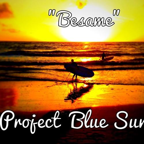 Besame - Project Blue Sun (Planet Chill) - Armada Rec.