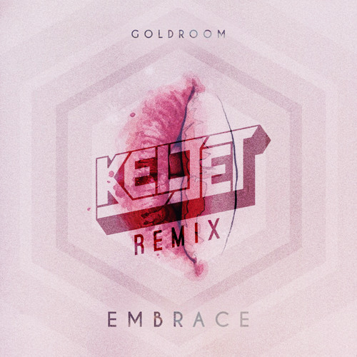 Goldroom - Embrace (Keljet Remix)