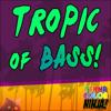 Tropic of Bass (11/22/13)