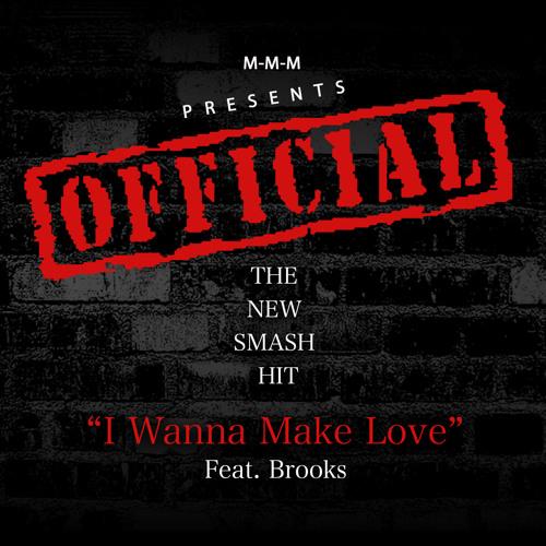 I Wanna Make Love feat Anthony J & Brooks [2014]
