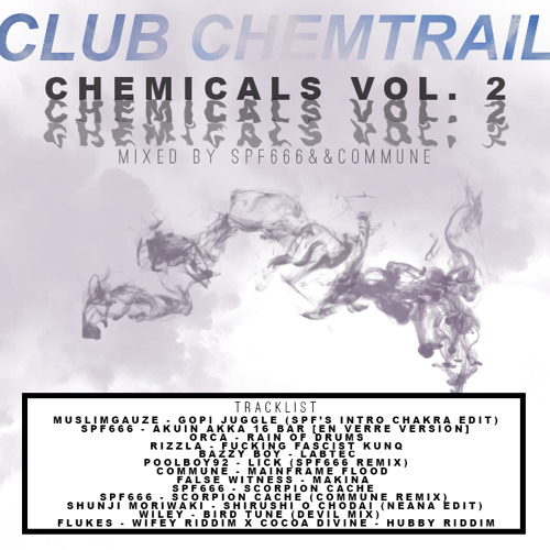 CLUB CHEMTRAIL PRESENTS CHEMICALS VOL. 2 MIXED BY SPF666&&COMMUNE