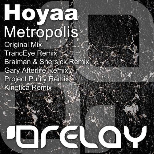 Hoyaa - Metropolis (TrancEye Remix) [Relay]