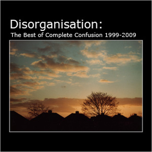 Disorganisation: The Best of Complete Confusion 1999-2009